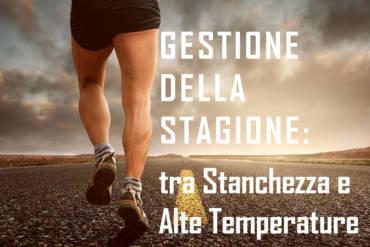 Gestione della stagione tra stanchezza e alte temperature