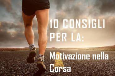 10 consigli per mantenere la motivazione nella corsa