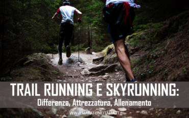 Trail Running e Skyrunning: differenze, attrezzatura, allenamento